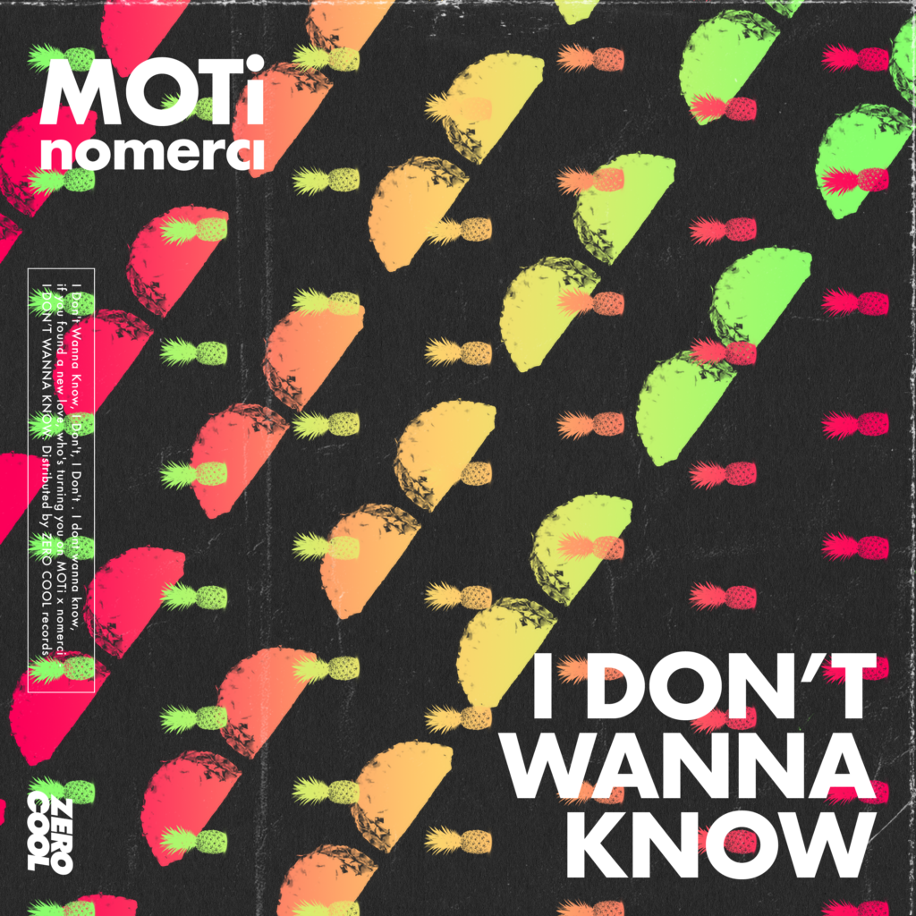 MOTi_NOMERCI_I DONT WANNA KNOW
